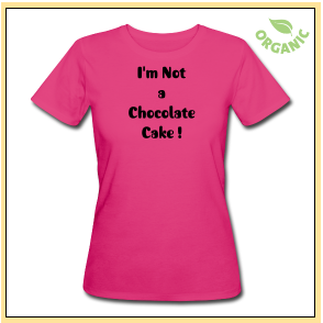 T Shirt feministe_Not a Chocolate Cake